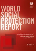 World Social Protection Report 2014/15: Building economic recovery, inclusive development and social justice